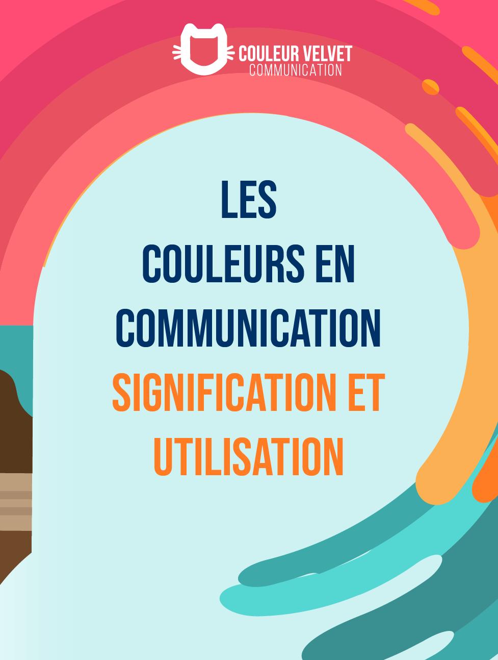 Les Couleurs En Communication : Signification Et Utilisation