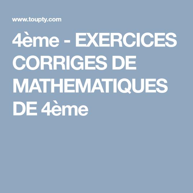 4eme Exercices Corriges De Mathematiques De 4eme Mathematiques Exercice Math Exercice