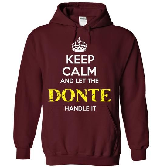 DONTE - KEEP CALM AND LET THE DONTE HANDLE IT - #gift bags #gift table. BUY IT => https://www.sunfrog.com/Valentines/DONTE--KEEP-CALM-AND-LET-THE-DONTE-HANDLE-IT-55655340-Guys.html?68278