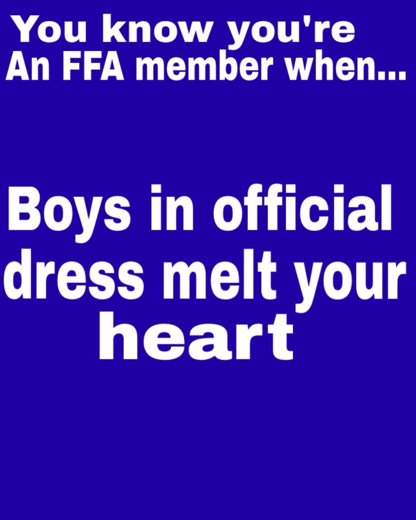 You Know Your An Ffa Member When Boys In Official Dress Melt Your Heart Ffa Ag Education Ag Quote