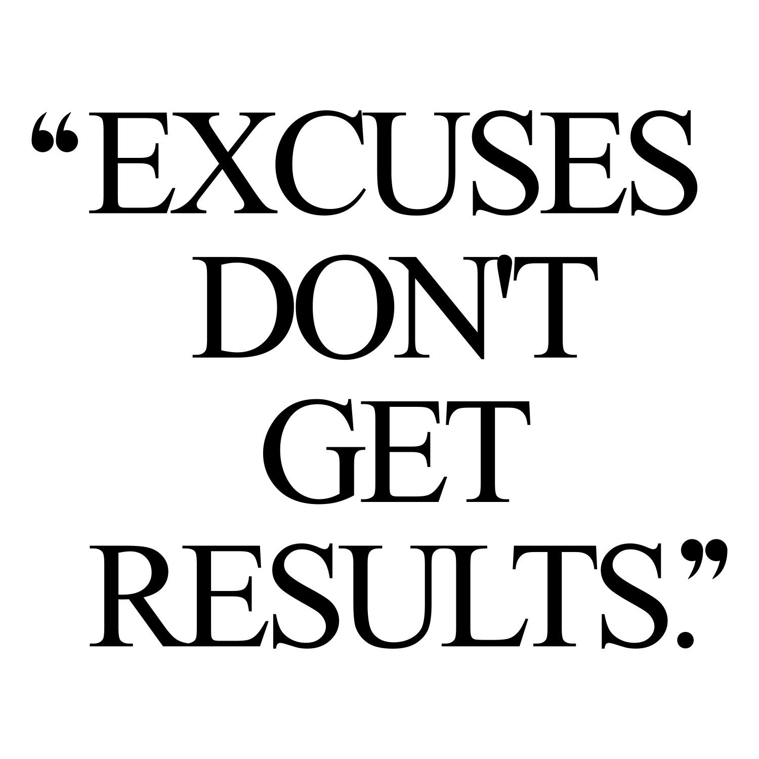 Encouraging Weight Loss Quotes Excuses Don't Get Results  Workout Motivation Motivational And