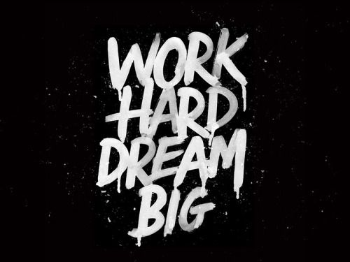 Image Result For Work Hard Dream Big Wallpaper Dream Big