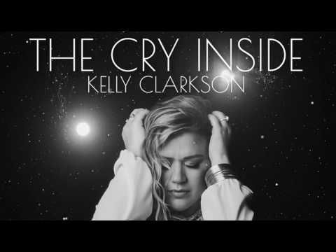 The Cry Inside - Kelly Clarkson [full song 2016/2017] - YouTube