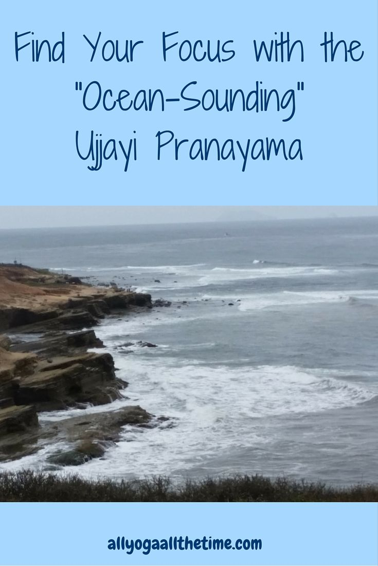 Find Your Focus With The Ocean Sounding Ujjayi Pranayama Yoga