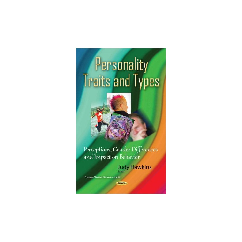 Personality Traits and Types : Perceptions, Gender Differences and Impact on Behavior (Hardcover)