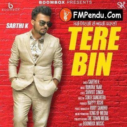 Tere Bin Sarthi K Mp3 Song Download Fmpendu Com Download Mp3