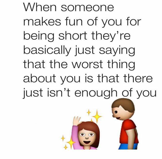 Being Short Short Girl Quotes Short Girl Problems Short Humor
