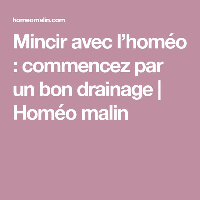 Mincir avec l'homéo : commencez par un bon drainage   Homéo malin