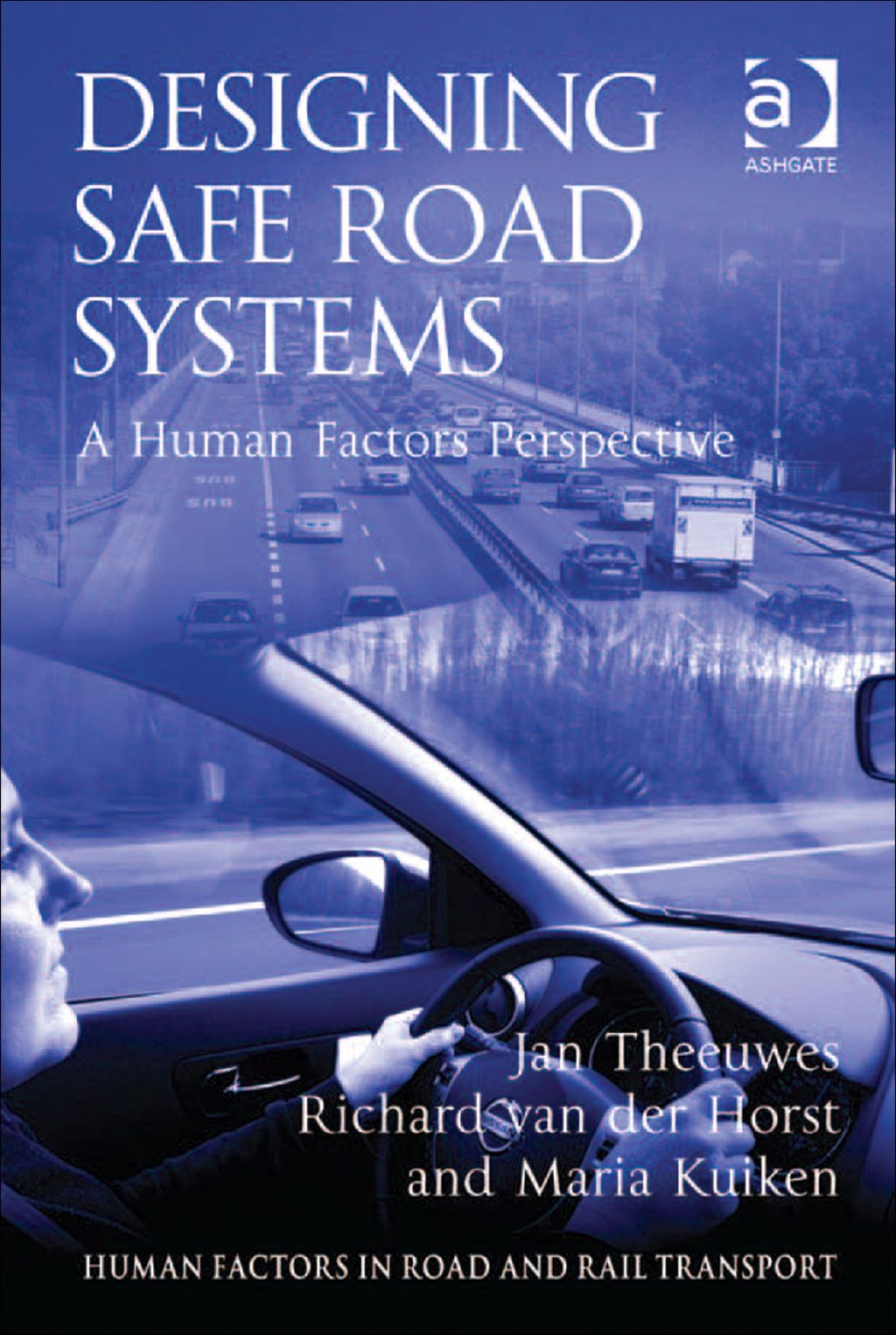 Designing Safe Road Systems: A Human Factors Perspective ...