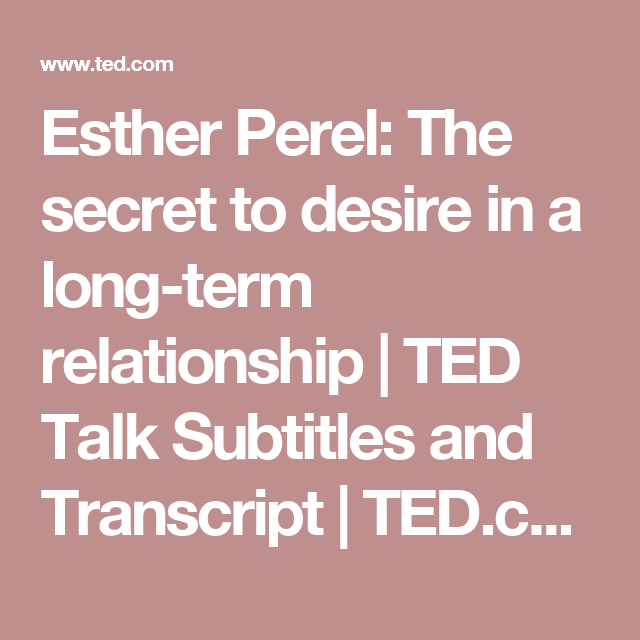 Esther Perel The secret to desire in a longterm