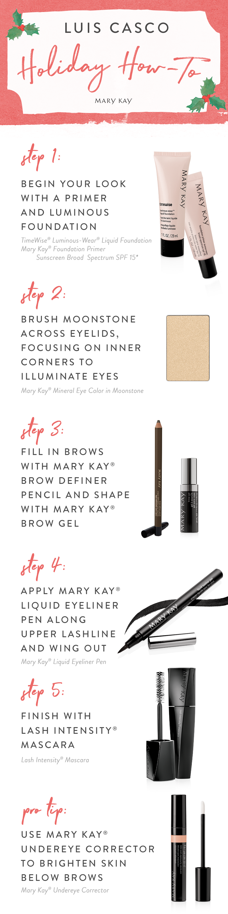 A holiday makeup look created by Mary Kay Global Beauty Ambassador Luis Casco that looks flawless any time of year. This classic, yet modern beauty look is all about the eyes!