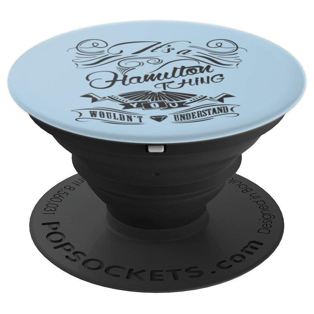 Amazon Com It S A Hamilton Thing Popsockets Grip And Stand For
