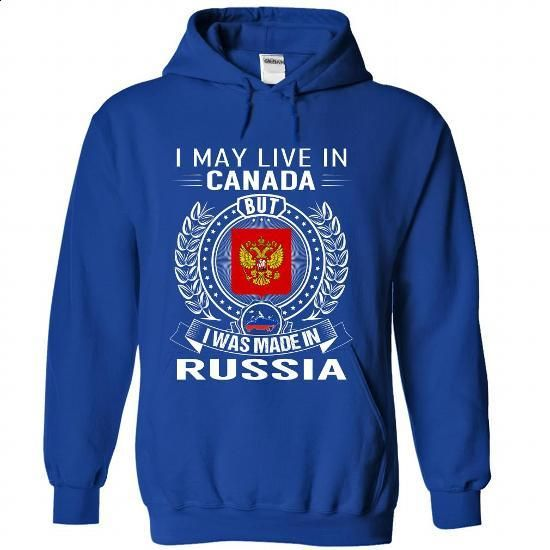 I May Live In Canada But I Was Made In Russia - #shirt girl #tshirt diy. BUY NOW => https://www.sunfrog.com/States/I-May-Live-In-Canada-But-I-Was-Made-In-Russia-nuhdjhfuqf-RoyalBlue-Hoodie.html?68278