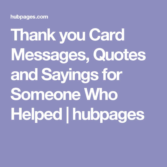 Thank You Quotes For Helping: Thank You Messages And Quotes For Friends Who Have Helped You