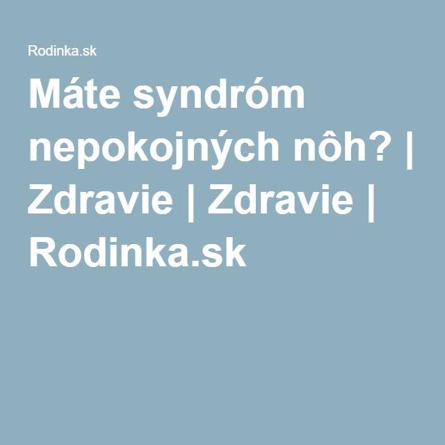 Máte syndróm nepokojných nôh? | Zdravie | Zdravie | Rodinka.sk
