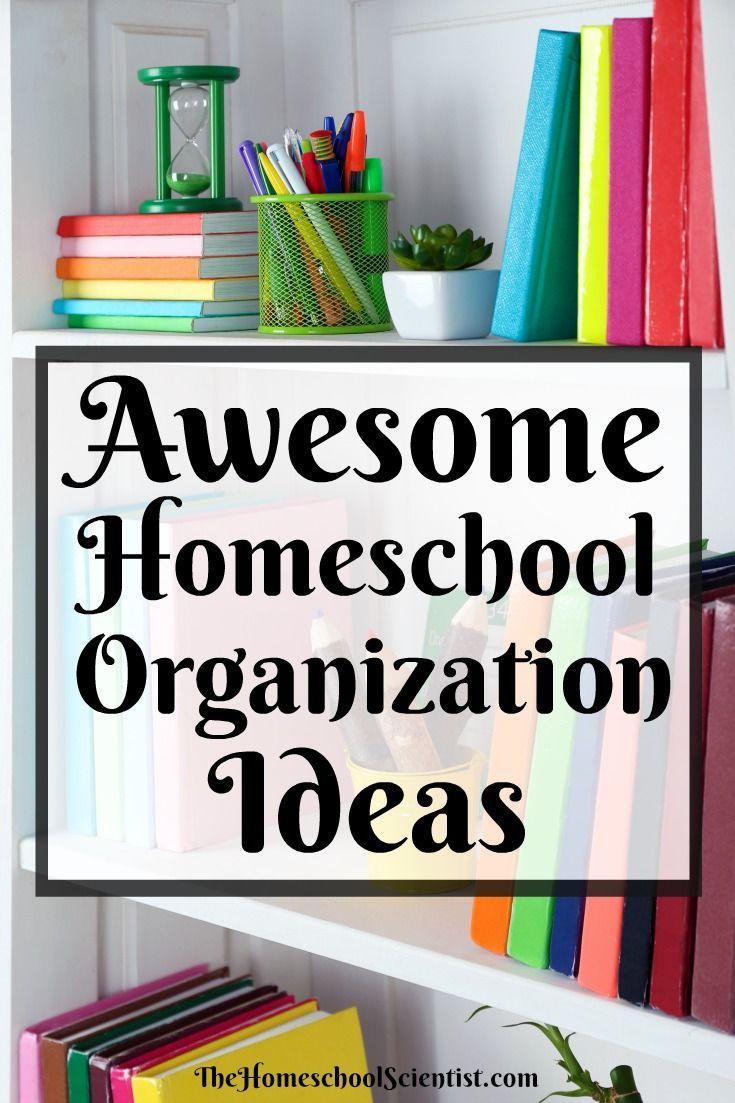 Awesome Homeschool Organization Ideas