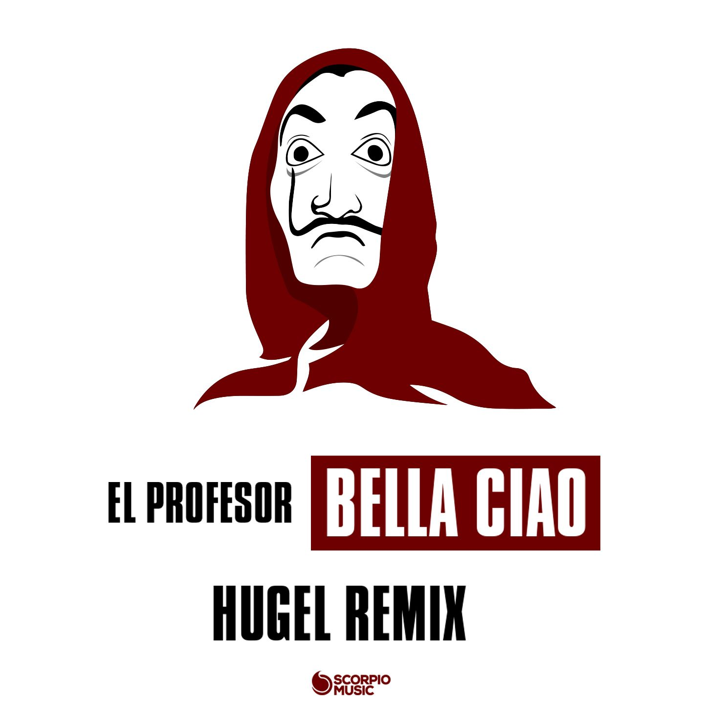 Housemusic Bella Ciao Hugel Remix The Track That Amassed