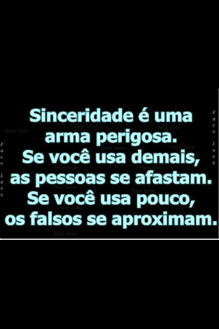 Sinceridade Na Medida Certa Frases Be True To Yourself Frases E