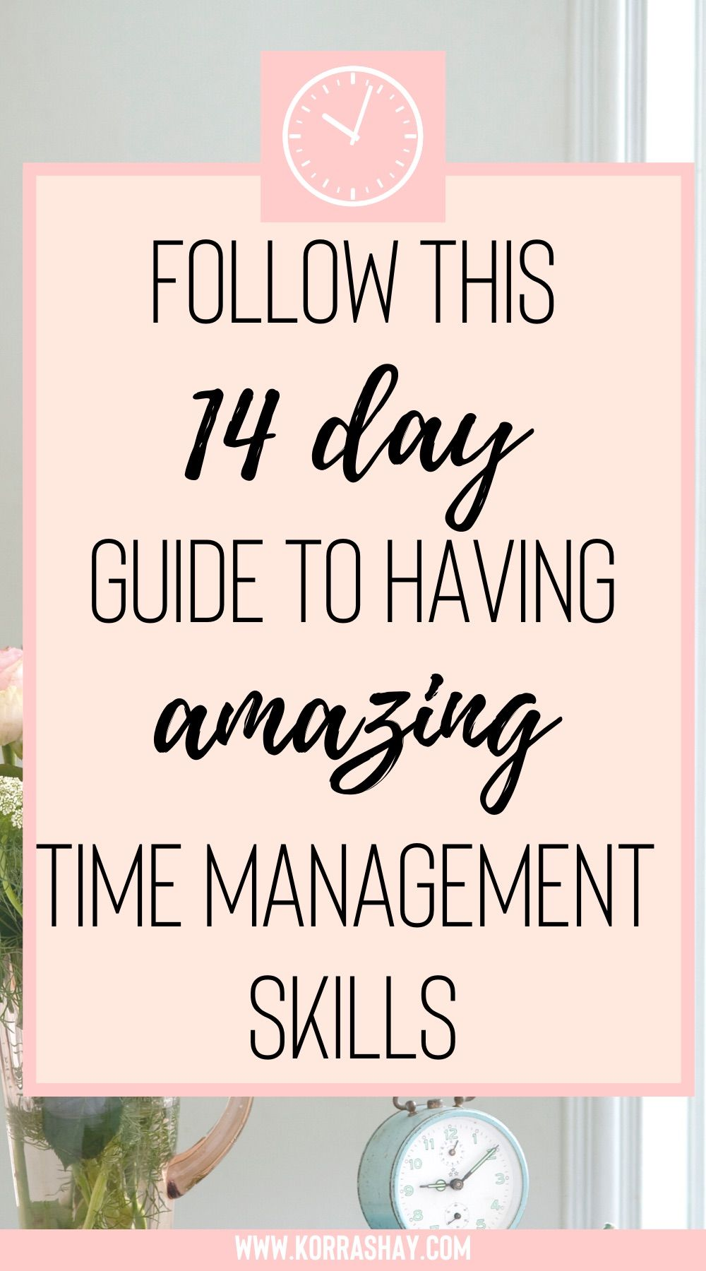 Follow This 14 Day Guide To Having Amazing Time Management Skills Time Management Good Time Management Time Management Strategies