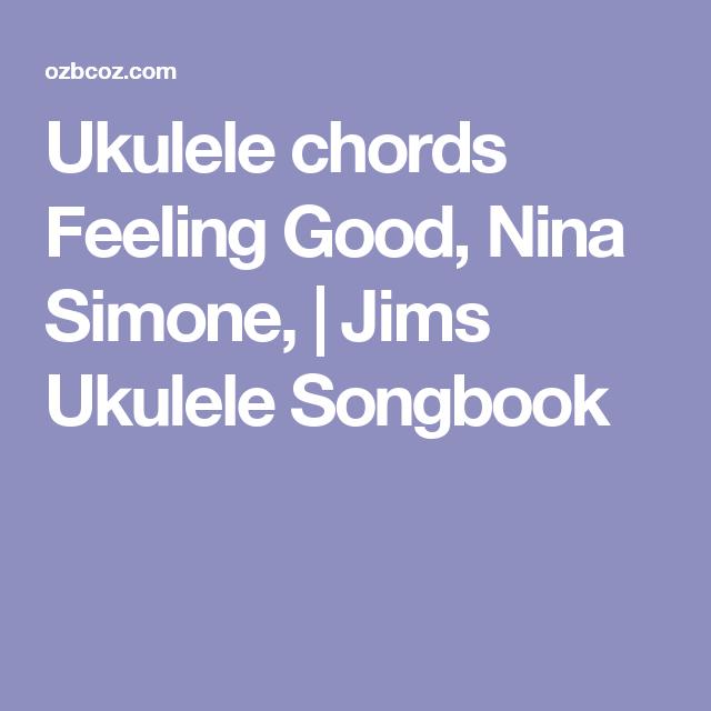 Ukulele Chords Feeling Good Nina Simone Jims Ukulele Songbook
