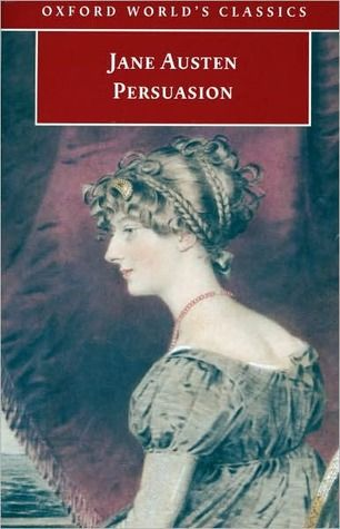 """Persuasion - my fave Jane...it's never too late for love.  """"The one claim I shall make for my own sex is that we love longest, when all hope is gone."""""""
