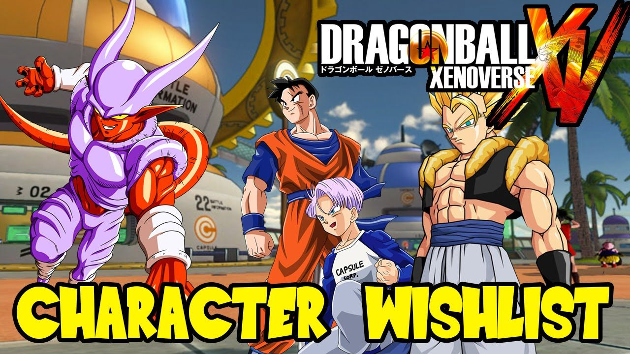 Dragon Ball Xenoverse Character Roster Wishlist Discussion