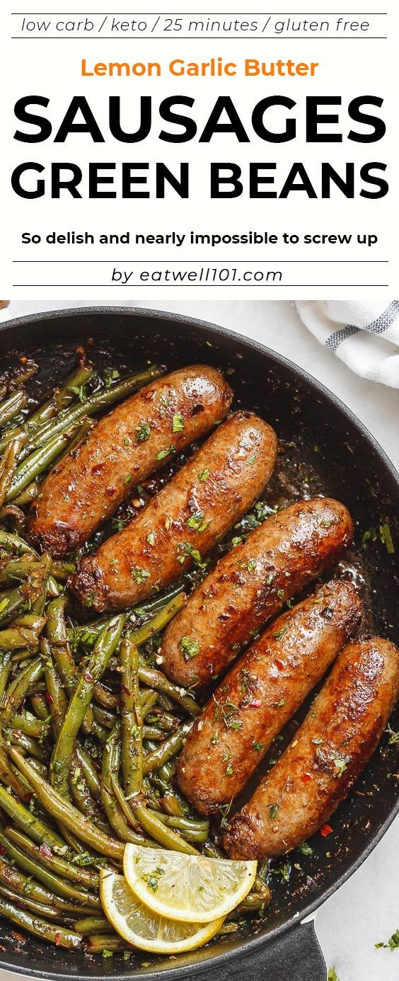 Garlic Butter Sausages with Lemon Green Beans eatwell101  This easy with is SO delish and IMPOSSIBLE to screw up  by