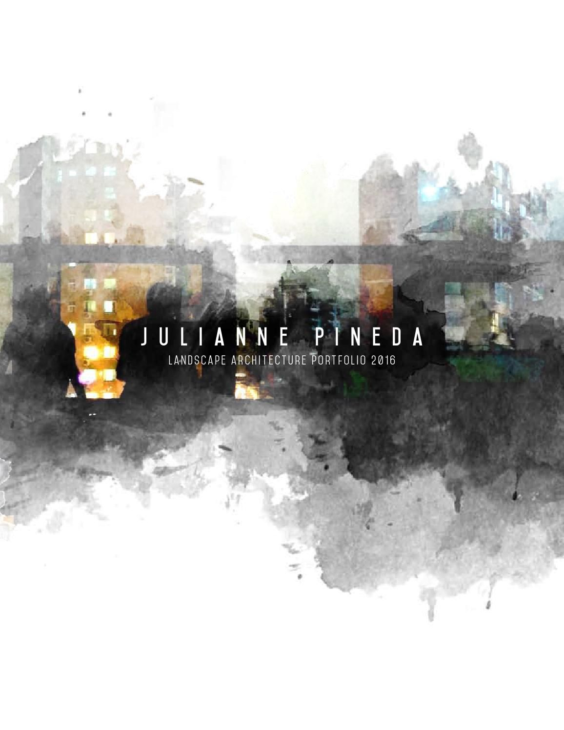 Julianne Pineda Landscape Architecture Portfolio 2016 Architecture Portfolio And Portfolio Design