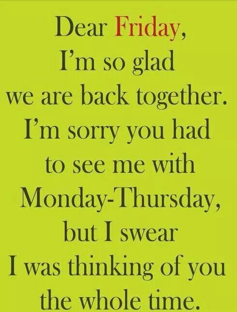 Dear Friday Its Friday Quotes Friday