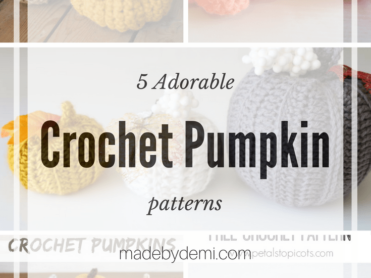 5 Adorable Crochet Pumpkin Patterns - made by demi | Handmade Monday ...