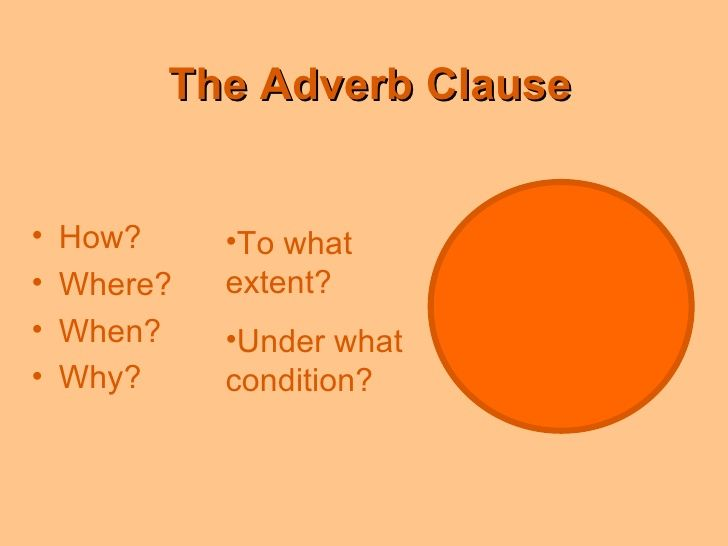 the adverb clause by woodward academy via slideshare