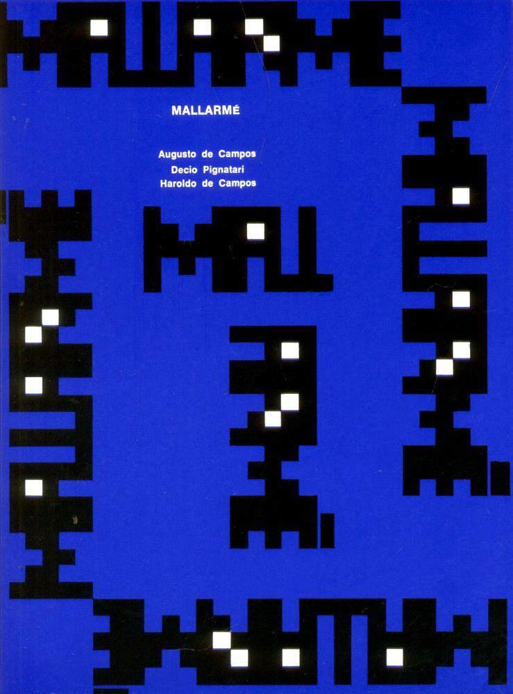 Haroldo de Campos, Décio Pignatari, and Augusto de Campos, Mallarmé, Editora Perspectiva, São Paulo, 2002, Third Edition (pdf here)