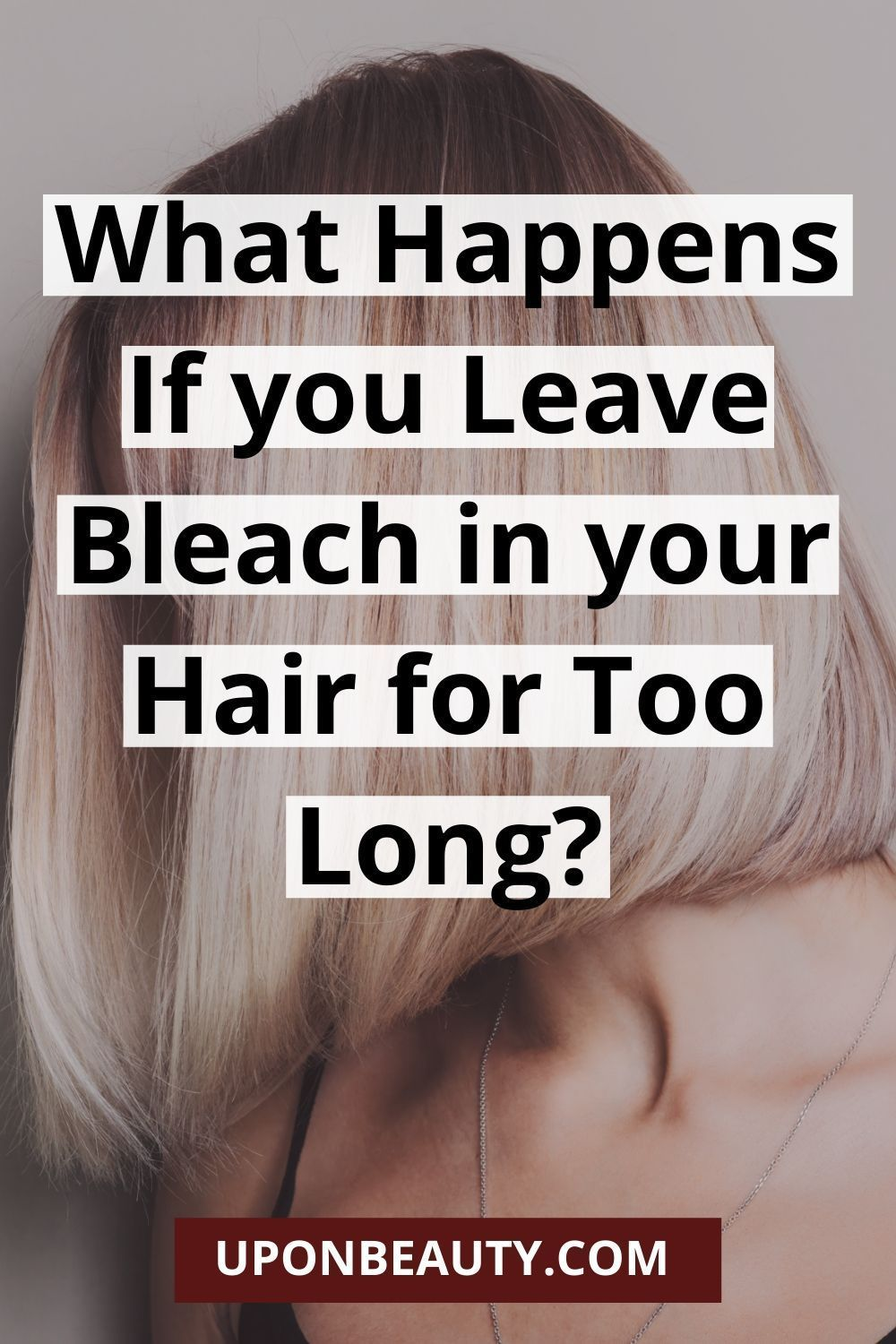 What Happens If You Leave Bleach In Your Hair For Too Long Bleached Hair Your Hair Up Hairstyles