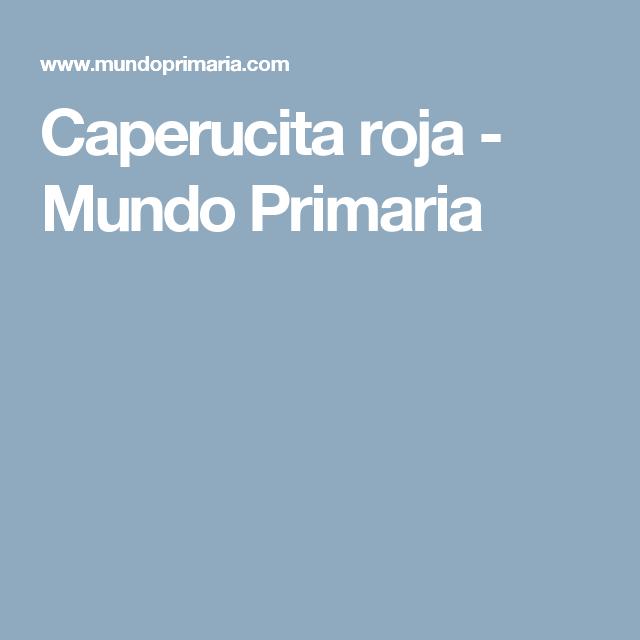 Caperucita roja - Mundo Primaria