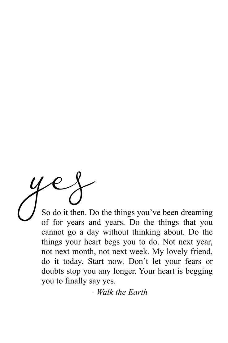 Say yes. Do it now.