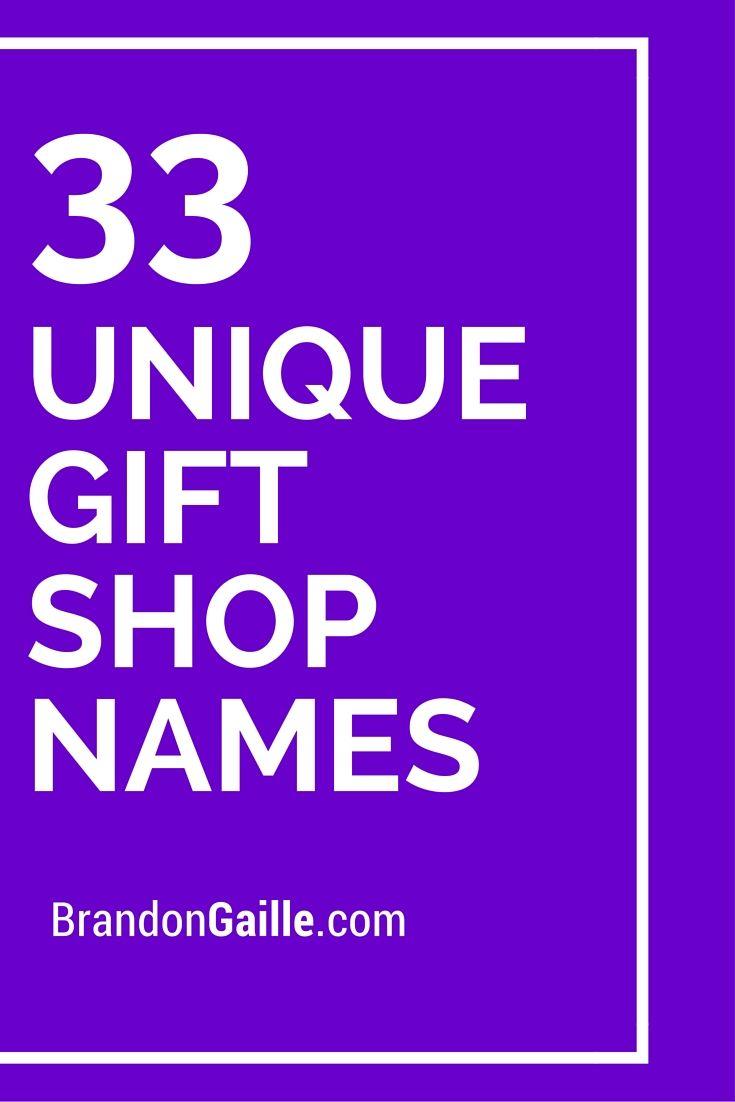 35 Catchy and Unique Gift Shop Names | Pinterest | Unique gifts ...