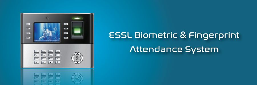 Advantages of Using ESSL Biometric & Fingerprint