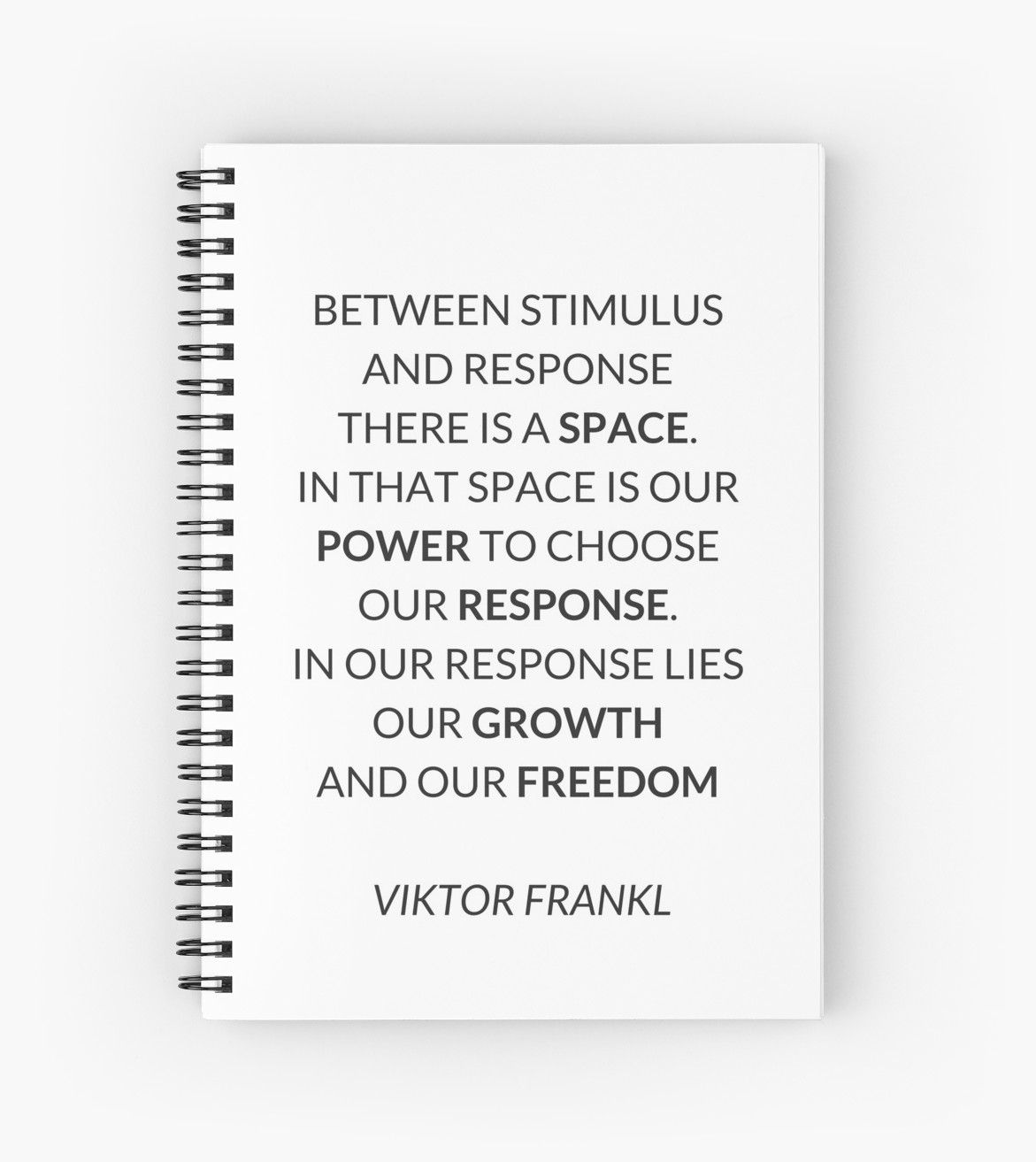 'VIKTOR FRANKL QUOTE ' Spiral Notebook by IdeasForArtists ...