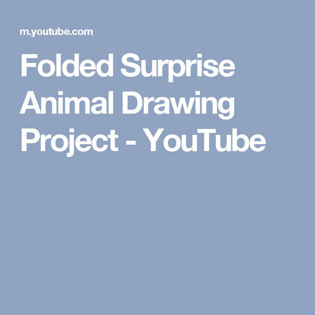 Folded Surprise Animal Drawing Project - YouTube