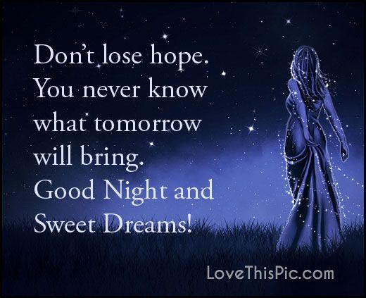 Don T Lose Hope Good Night Quotes Dont Lose Hope Good Night