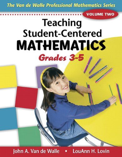 Teaching Student-Centered Mathematics: Grades 3-5 Volume 2(Teaching Student-Centered Mathematics Series) by John Van de Walle