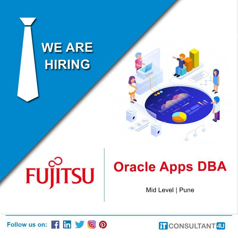 Fujitsu Is Hiring Oracleappsdba Punejobs Itconsultant4u Job Posting Job Seeker Help Finding A Job