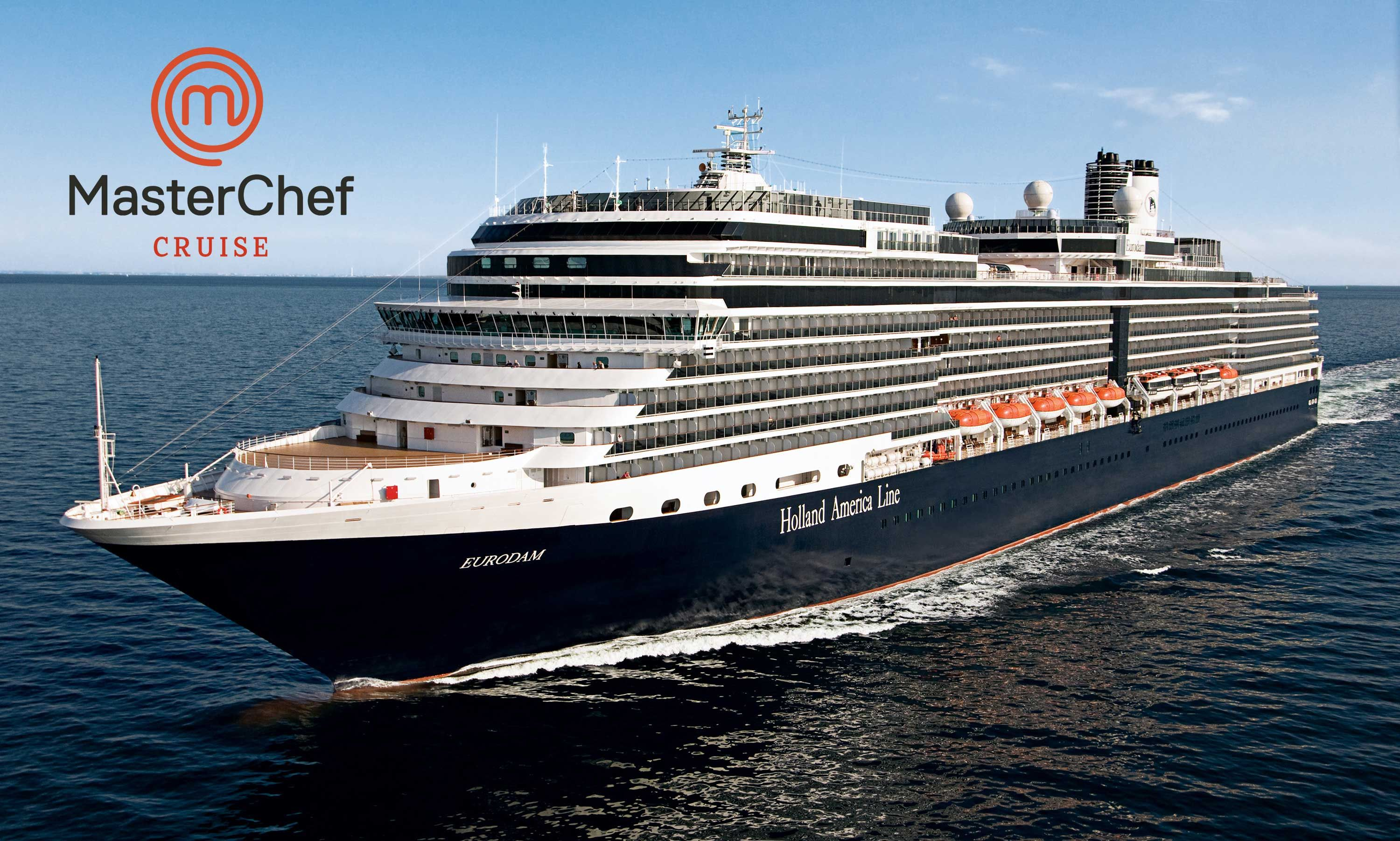 Win A Masterchef Cruise Getaway For Two Holland America Cruises Holland America Holland America Line