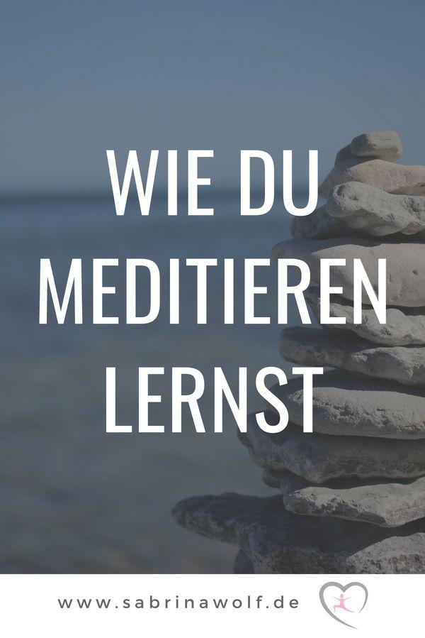 Wie Du Meditieren lernst - es ist gar nicht schwer.