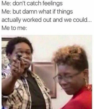 Literally Just 100 Memes You Ll Find Funny If You Ve Ever Been Single Really Funny Memes Single Memes Funny Relatable Memes