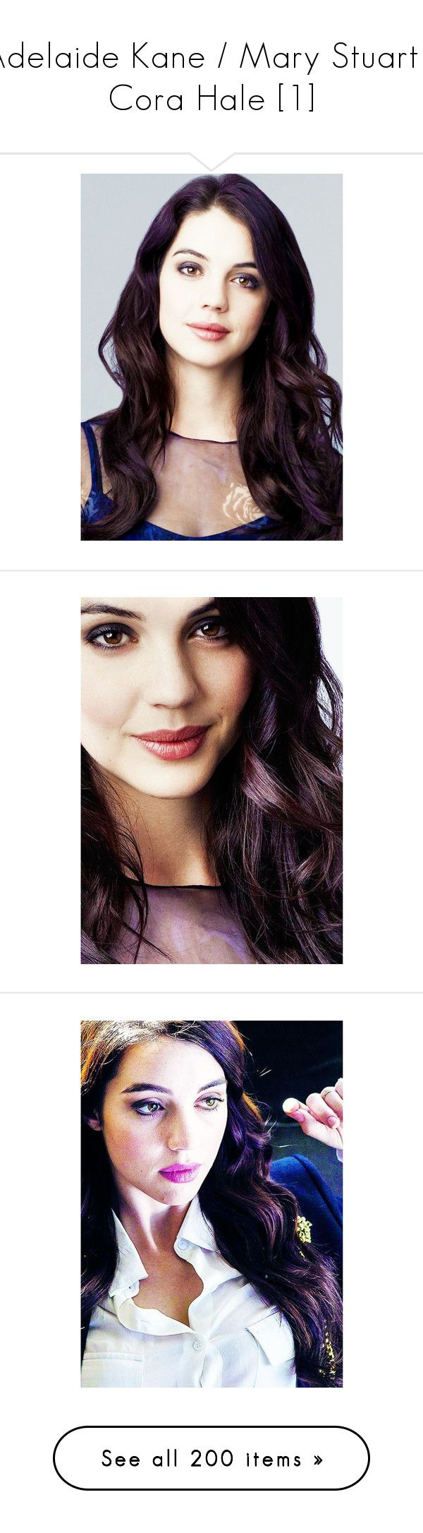 """""""Adelaide Kane / Mary Stuart / Cora Hale [1]"""" by demiwitch-of-mischief ❤ liked on Polyvore featuring people, adelaide kane, reign, faces, adelaide, girls, pictures, hair, accessories and pics"""