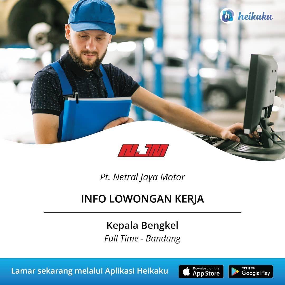 Informasi Lowongan Kerja Posisi Kepala Bengkel Perusahaan Pt Netral Jaya Motor Status Pekerjaan Full Time Lokasi Kota Bandung Meliputi Managemen Bengkel