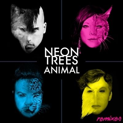 Neon Trees I Really Only Like Animal And Everybody Talks And