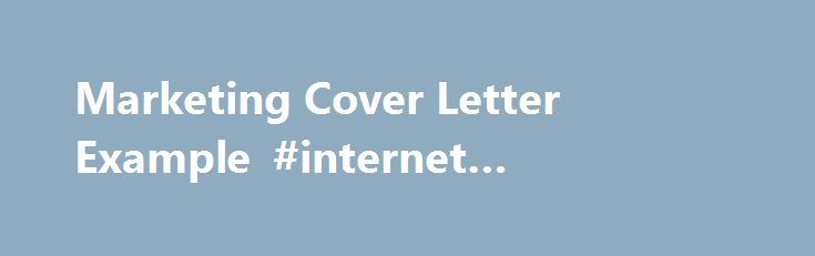 Marketing Cover Letter Example #internet #marketing #resume   - marketing cover letters