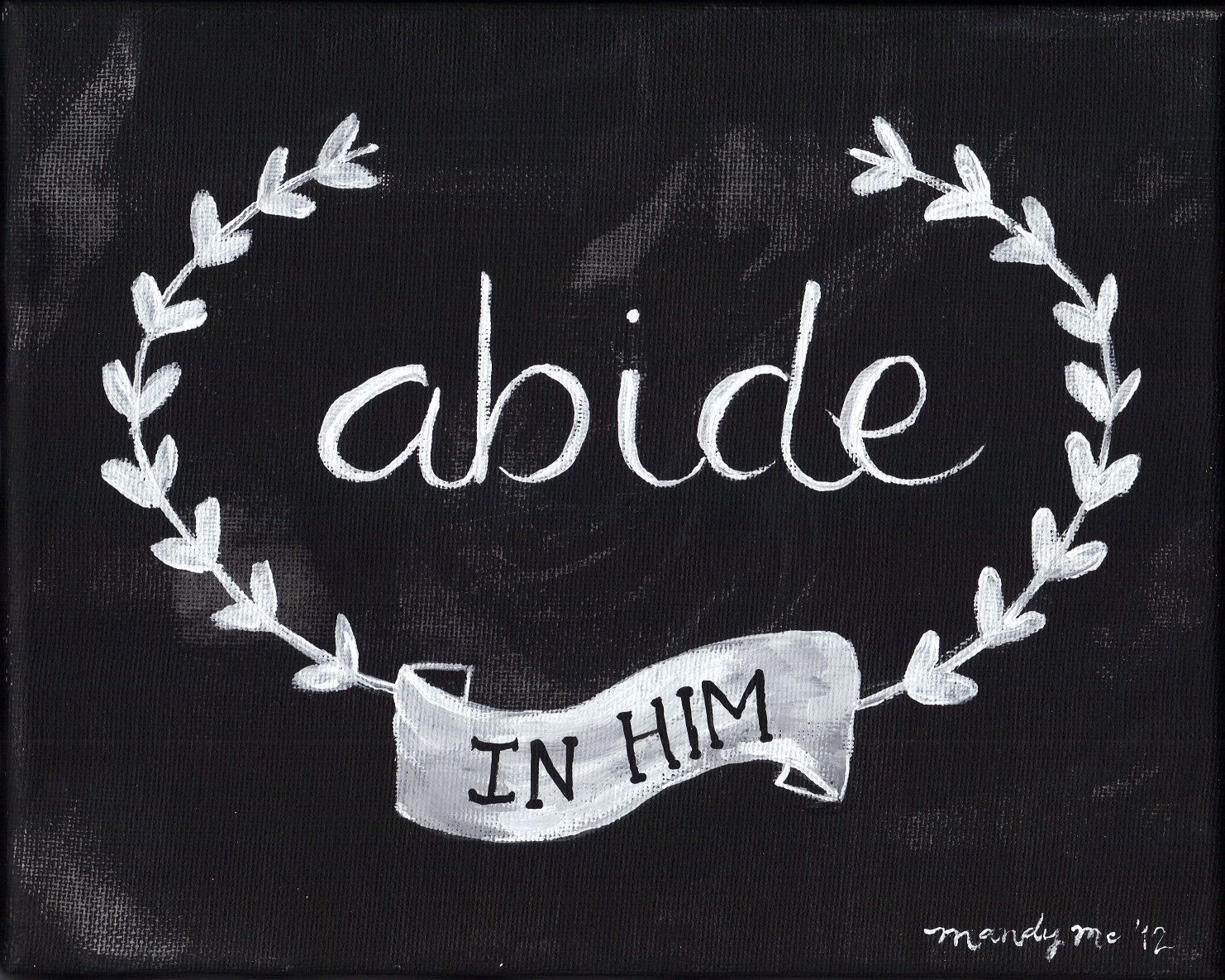 8x10 Abide In Him Scripture Painting- Black & White. via Etsy.